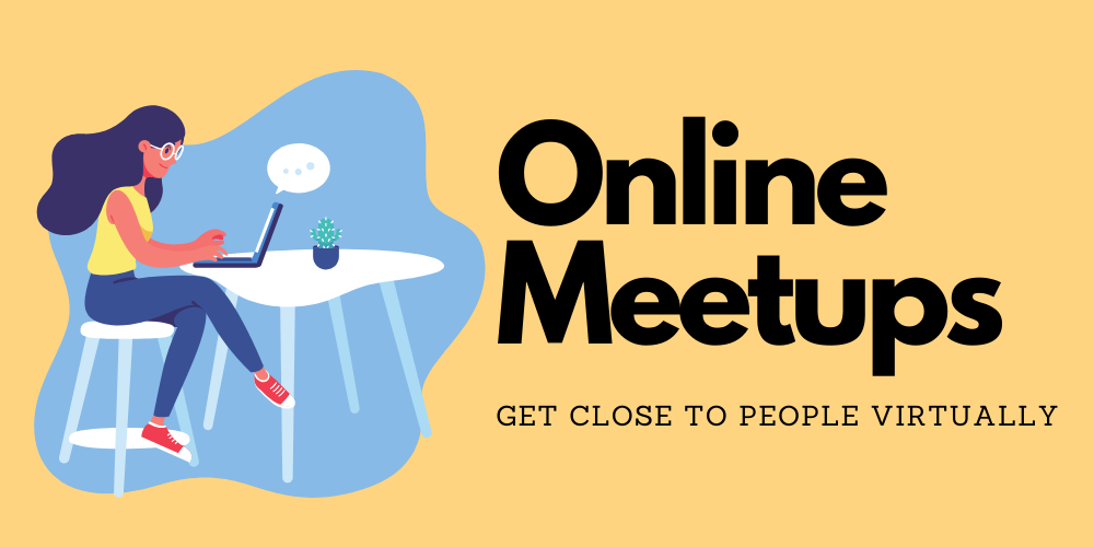 Online Meetup Events To Get Close To People Virtually