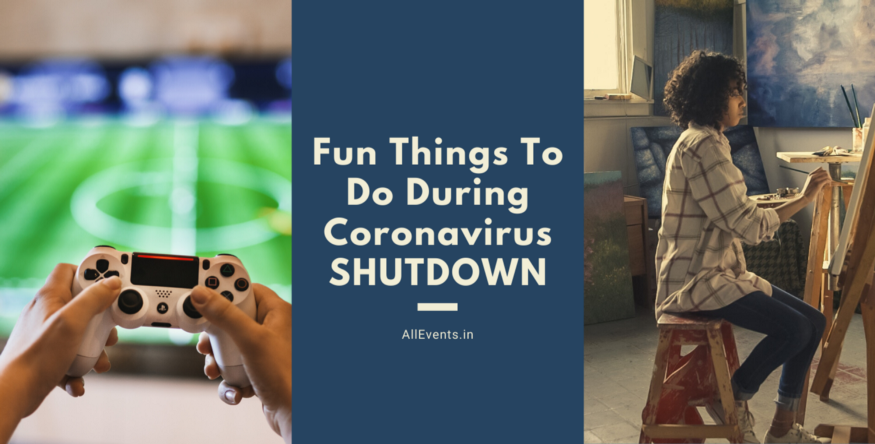 Fun Things To Do During Coronavirus Shutdown