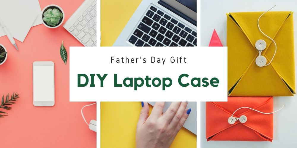 DIY Father's day gift | laptop case