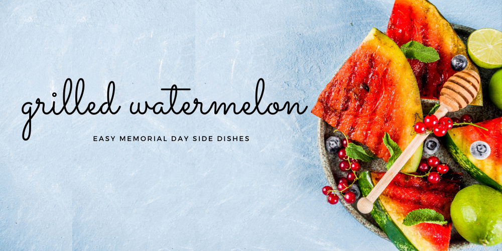 grilled watermelon | easy memorial side dish