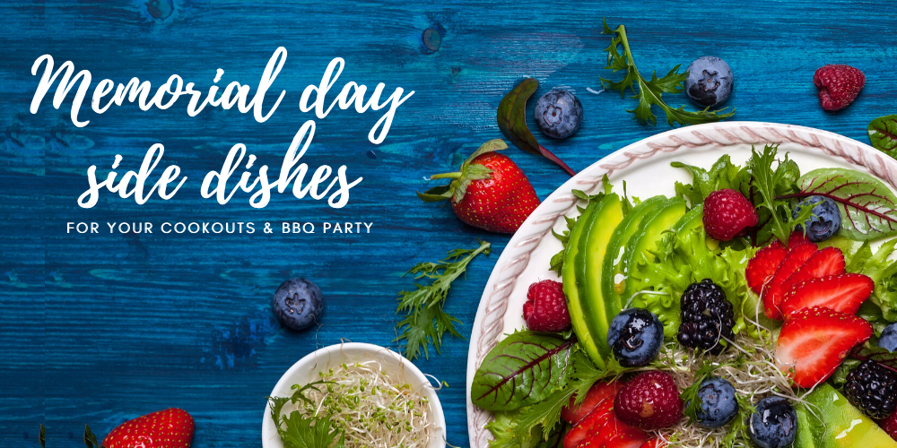 Memorial Day Side Dishes For Your Cookouts & BBQ Party