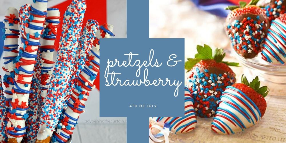 4th of July Pretzels & Strawberries