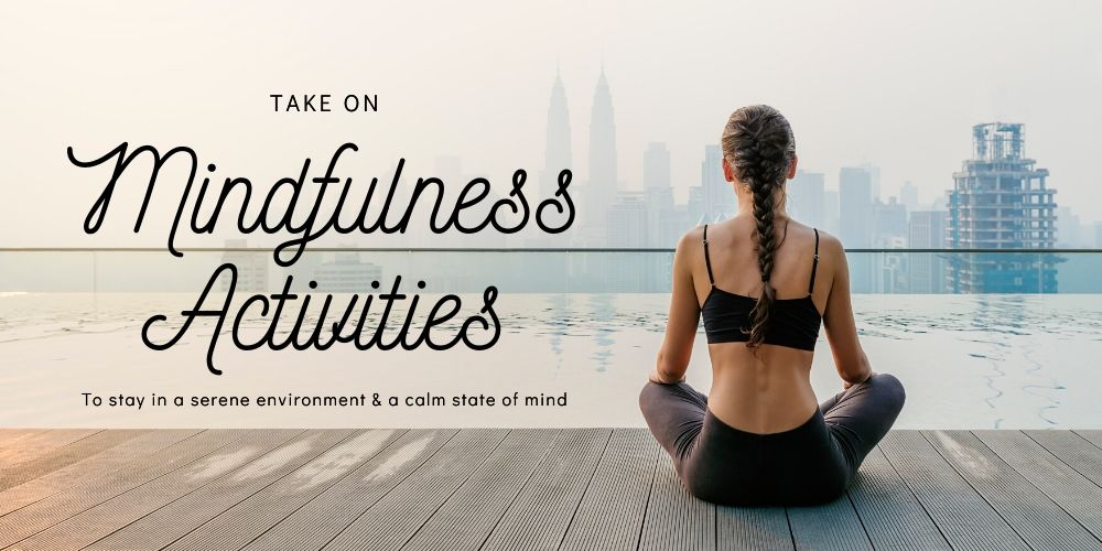 7 Mindfulness Activities That Will Make You Feel Calmer
