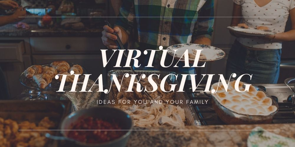 6 Best Virtual Thanksgiving Ideas in 2020