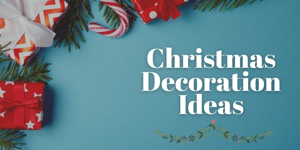 7 Easy Christmas Decorating Ideas For 2020