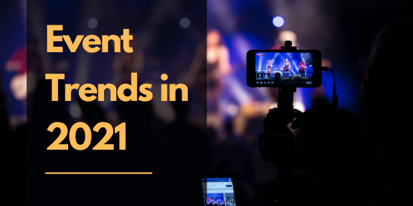 Event trends in 2021