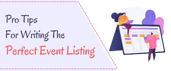 Pro Tips for Writing the Perfect Event Listing