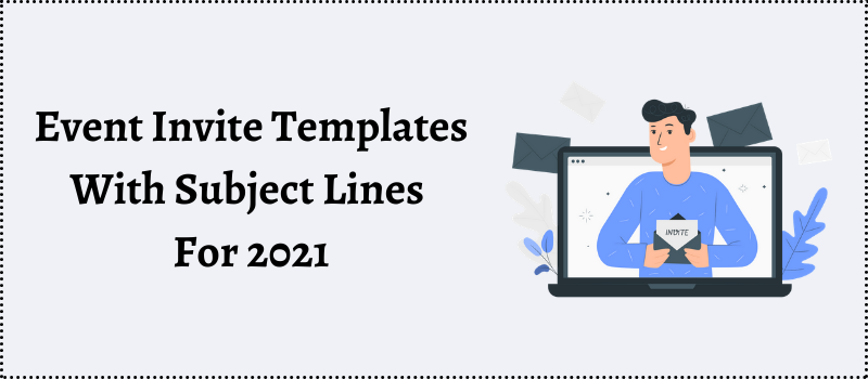 Event Invite Template with Subject lines for 2021