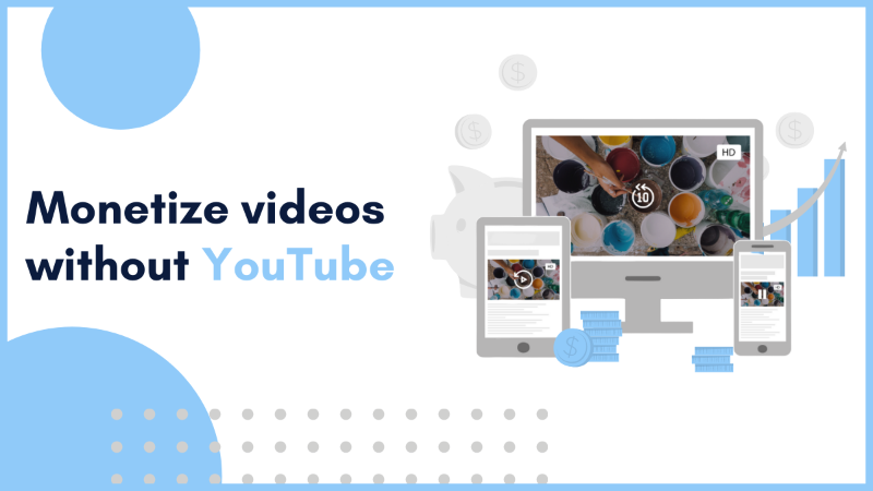 Monetize videos without Youtube