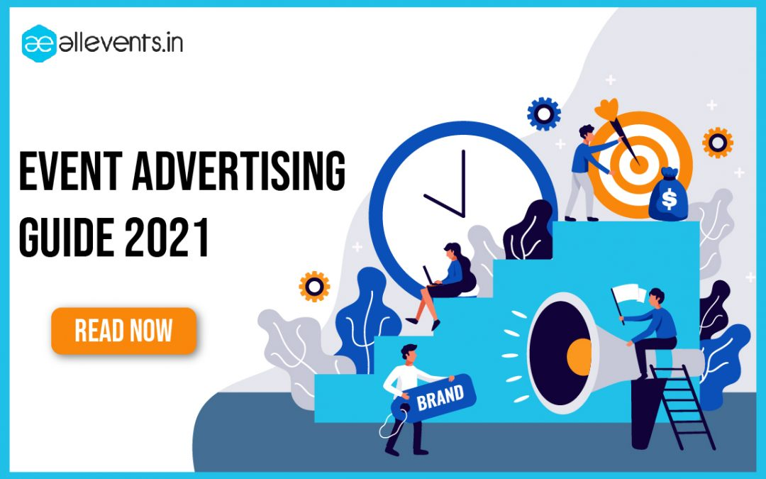 Event Advertising Guide For 2021