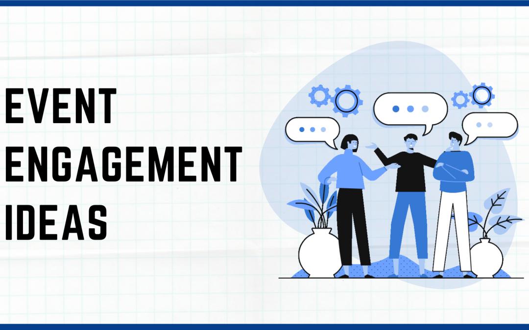 15 Proven Event Engagement Ideas