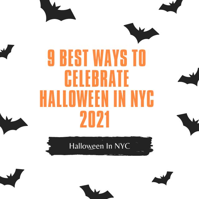 9 Best Ways to Celebrate Halloween in NYC 2021