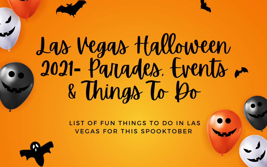 Halloween 2021 In Las Vegas – Parades, Events & Things To Do